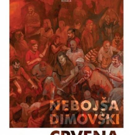 Izložba slika 'Crvena' Nebojše Dimovskog u Kosači