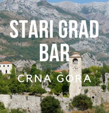 Zašto trebate posjetiti Stari grad Bar u Crnoj gori